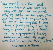 Tennessee Williams World is Violent and Mercurial quote meme handwritten