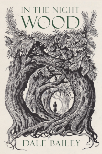"Cover of ""In the Night Wood."" Dale Bailey's most recent novel of speculative fiction."