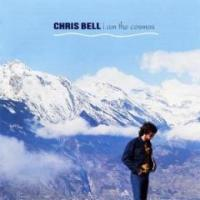 Top 10 List - Mental Musical Masterpieces - # 10 Chris Bell