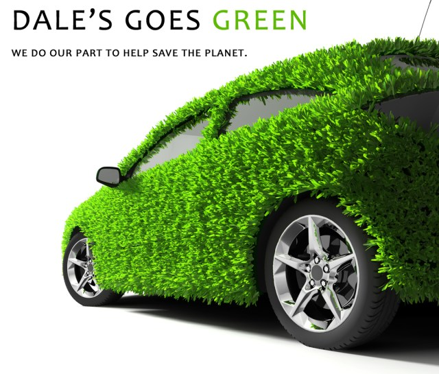 DALES IS A GREEN COMPANY