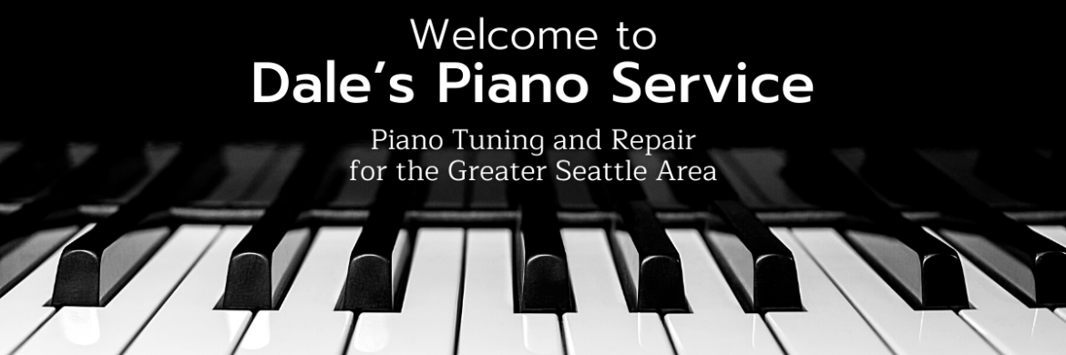 Dale's Piano Service Offering Piano Tuning and Repair for the Greater Seattle Area