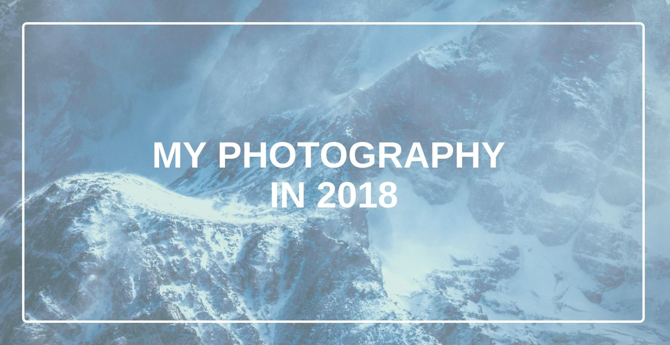 My 9 favorite images of 2018 and why I like them
