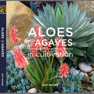 Aloes and Agaves in Cultivation by Jeff Moore