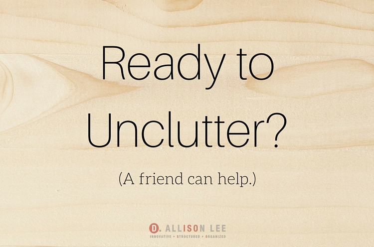 get organized and declutter with a friend