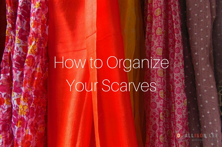 How to Organize Your Scarves