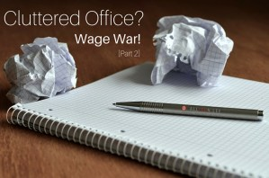 Cluttered office? Use these tips to get more organized.