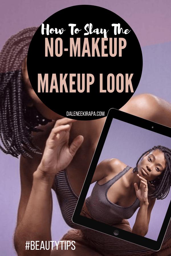 How to Slay the No-Makeup Makeup Game