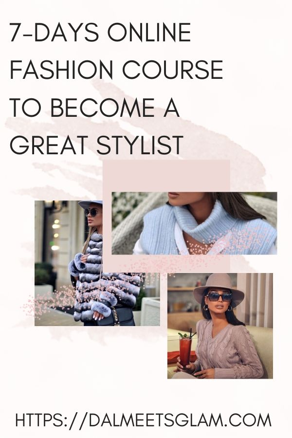 7-Days Online Fashion Course To Become A Great Stylist