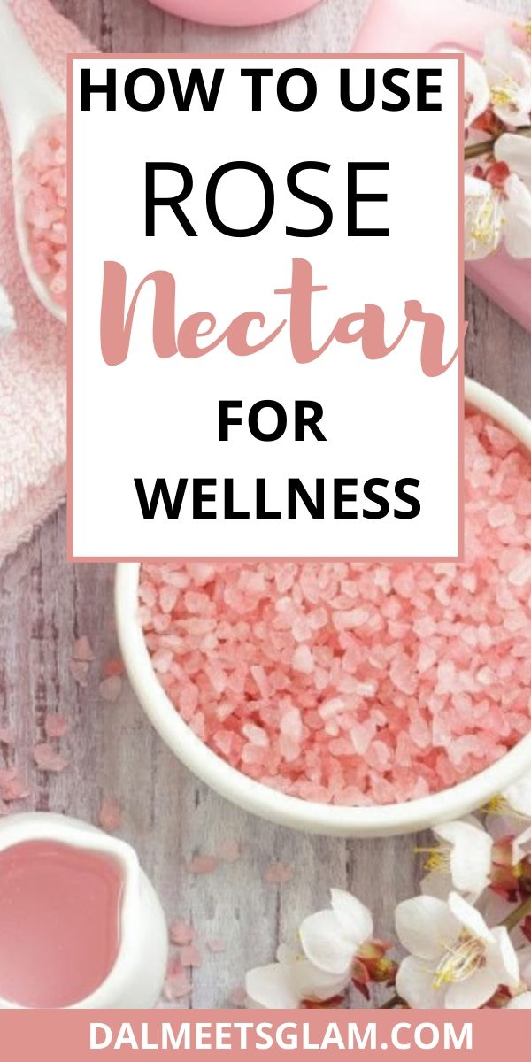 How to Use Rose Nectar for Wellness
