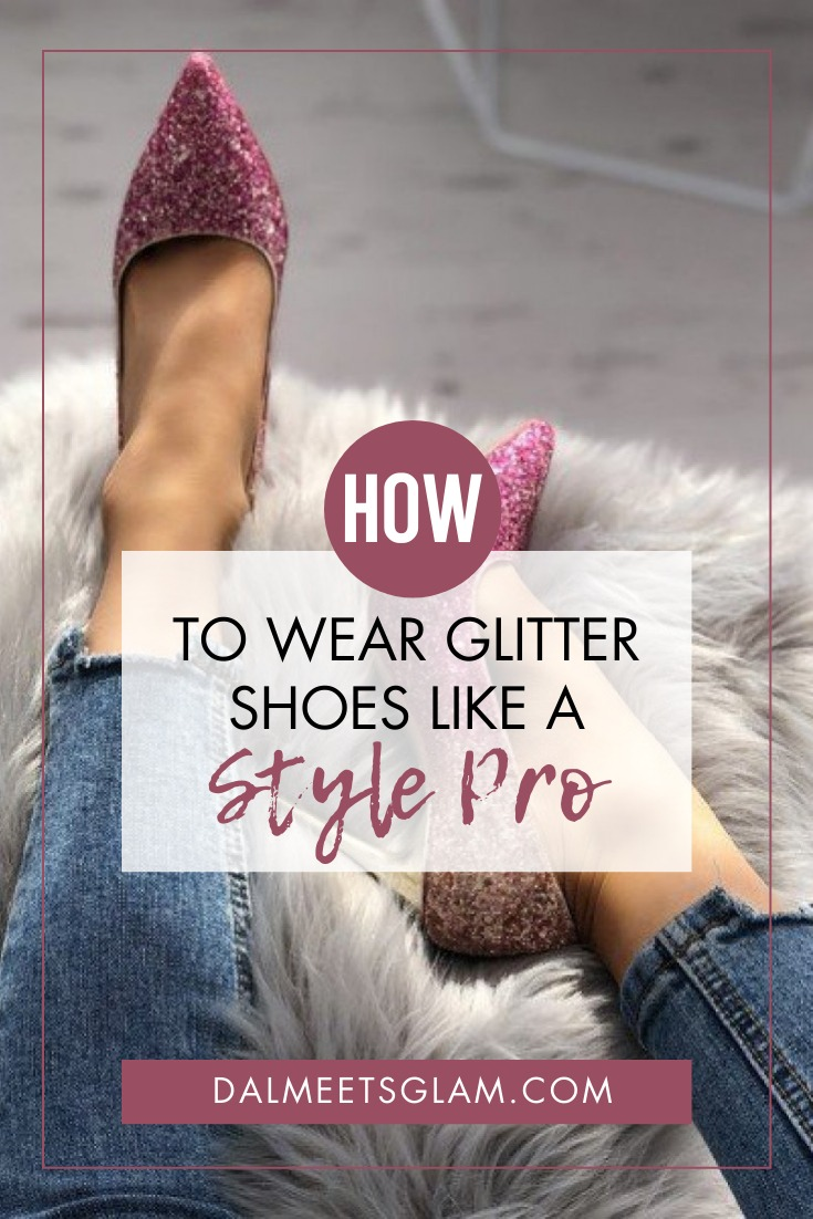 How To Wear Glitter Shoes Like A Style Pro