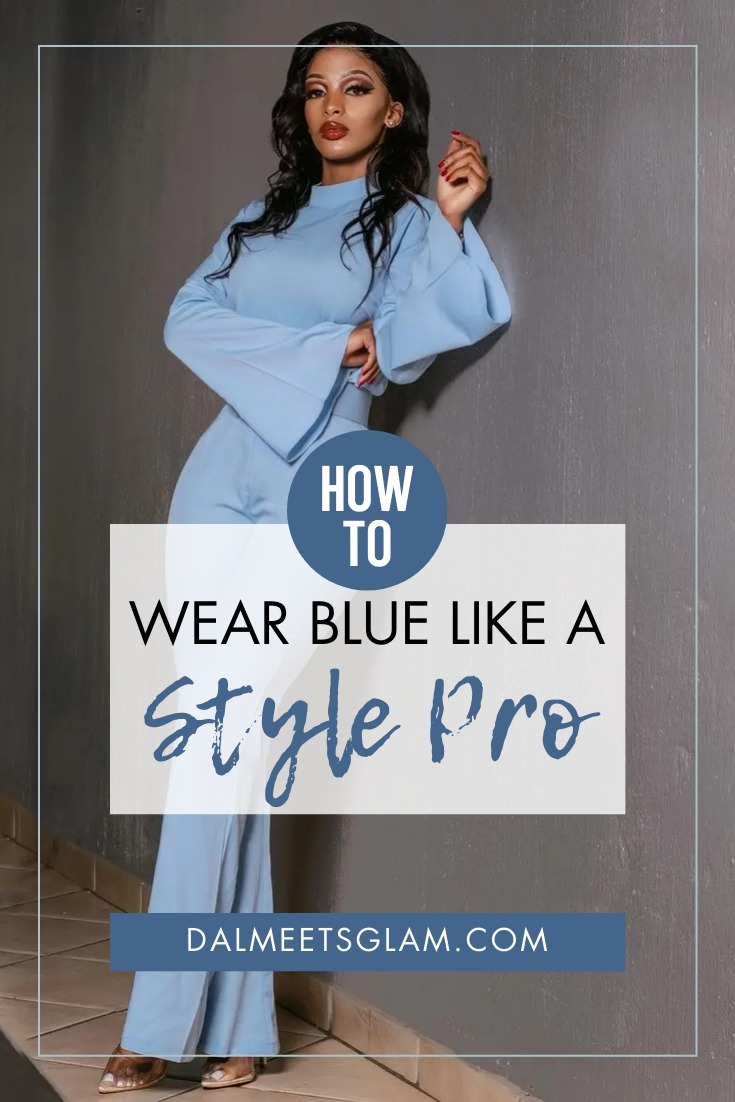 How To Wear Blue Like A Style Pro - No Matter Your Shade of Blue!