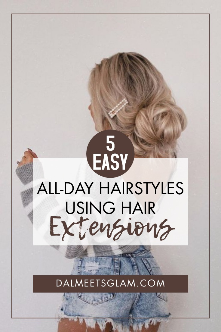 Easy All-Day Hairstyles You Can Achieve Using Hair Extensions