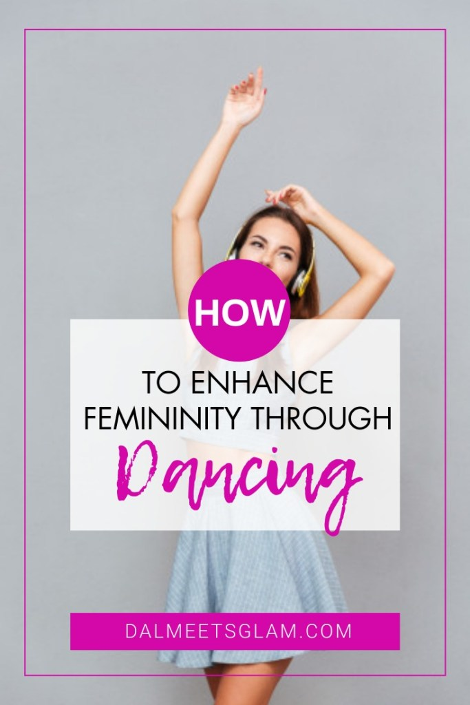 How To Radiate Your Feminine Energy Through Dance