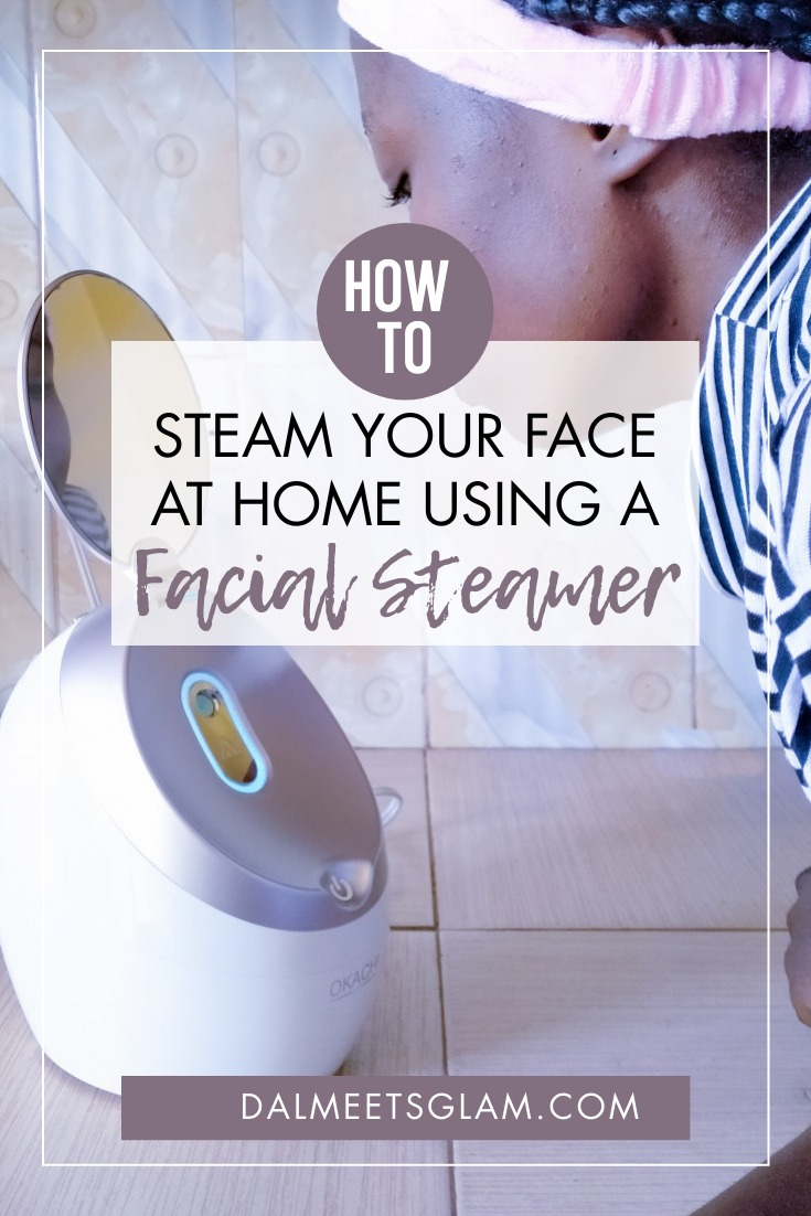 Face Steaming At Home: The Benefits & How To Steam With A Facial Steamer (Review)