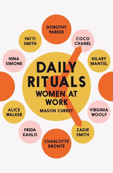 Daily Rituals Women at Work by Mason Currey