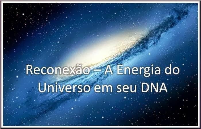 RECONEXÃO - A ENERGIA DO UNIVERSO EM SEU DNA (1/6)