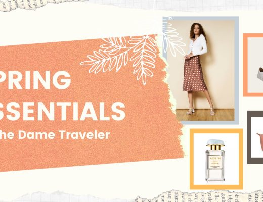 Spring Essentials For The Dame Traveler