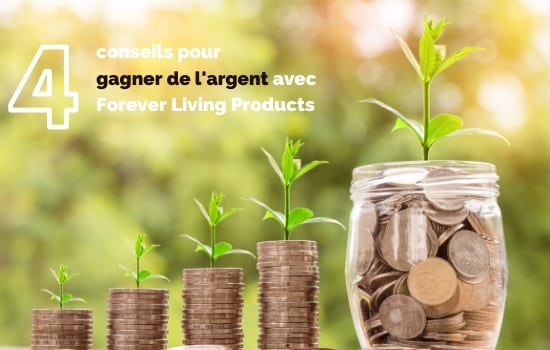 4 conseils avec Forever Living Product France