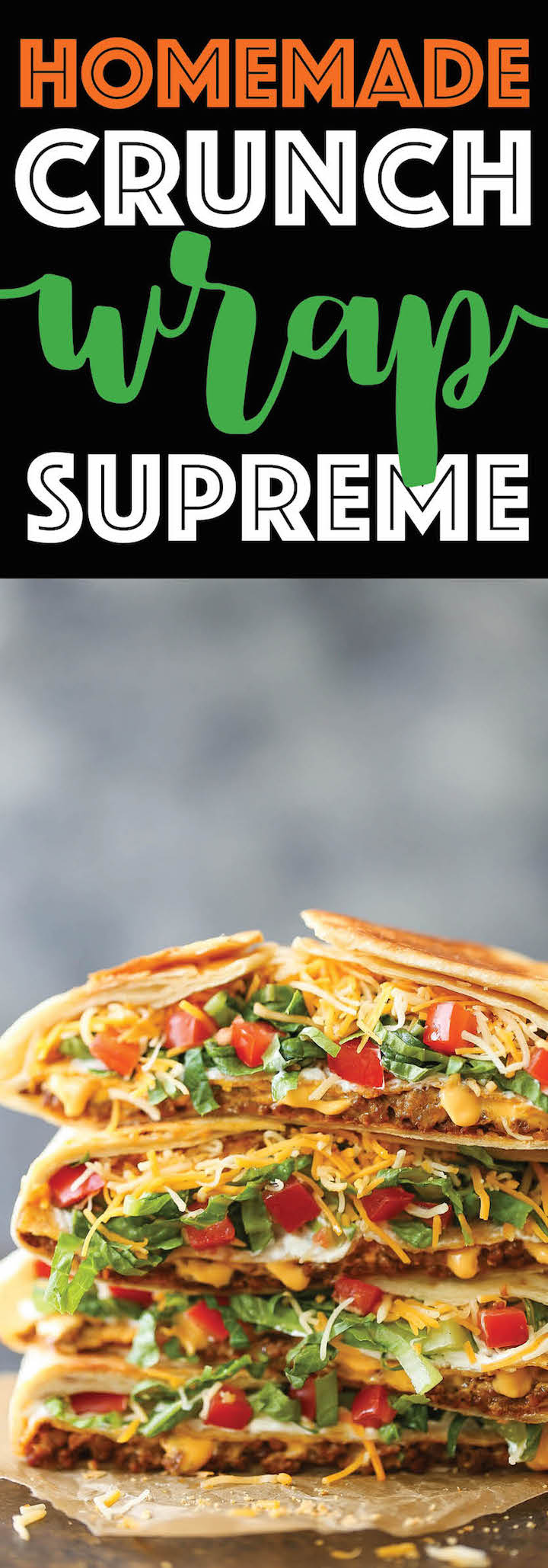 Homemade Crunch Wrap Supreme - A complete copycat version from Taco Bell! Except completely homemade and made so much more healthier! Get your fix now!