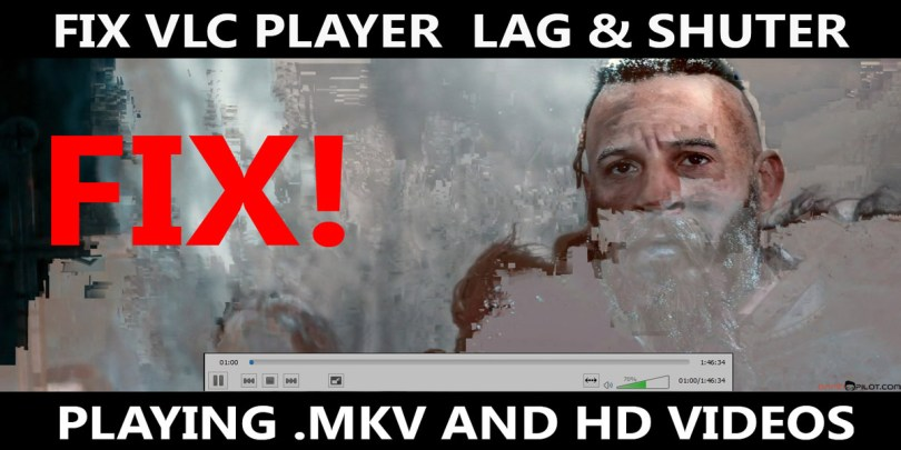 How to Fix VLC Player Lag & Shutter playing .mkv and HD vidoes (x265 ...