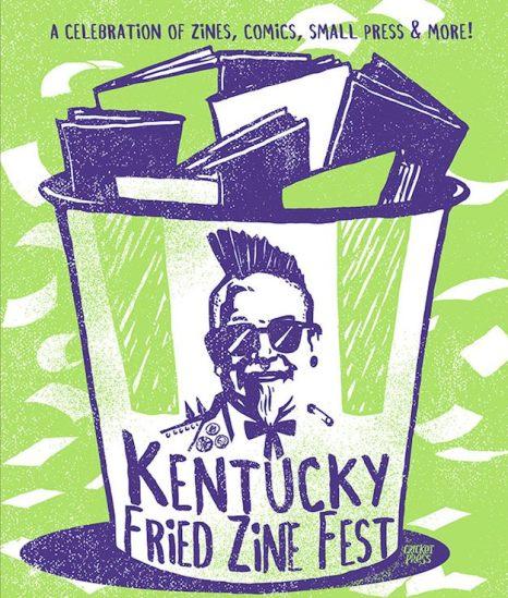 Kentucky Fried Zine Fest poster by Cricket Press
