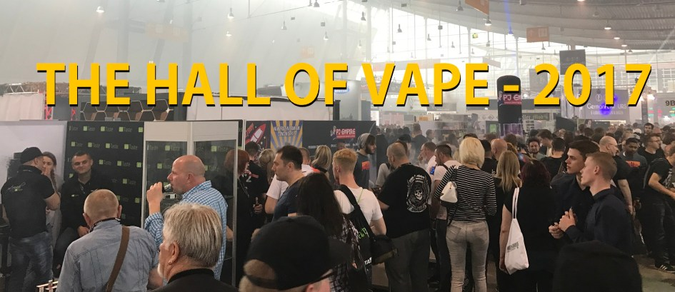 The Hall Of Vape - 2017 - Nachbericht
