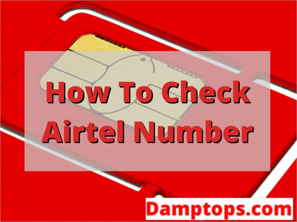 How to Check Airtel Number, airtel sim number check, how to check airtel sim owner name, how to check airtel number availability, how to check airtel sim owner name