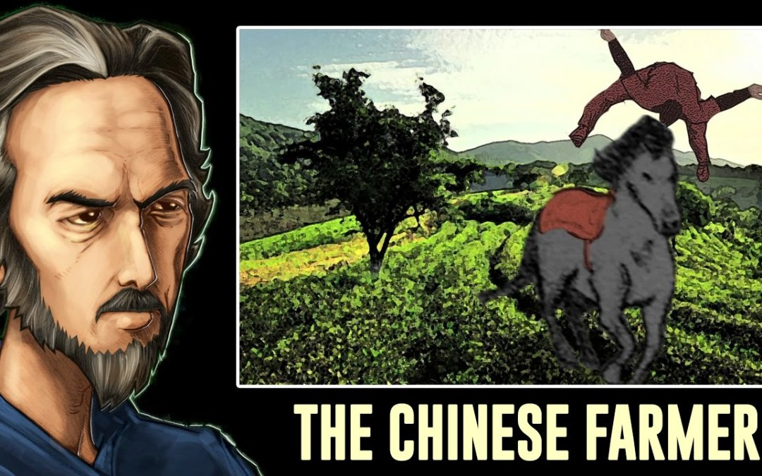 """""""Maybe so, Maybe not. We'll See"""". (The Parable of the Chinese Farmer)"""