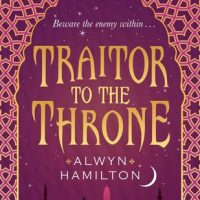 Traitor to the Throne - Alwyn Hamilton