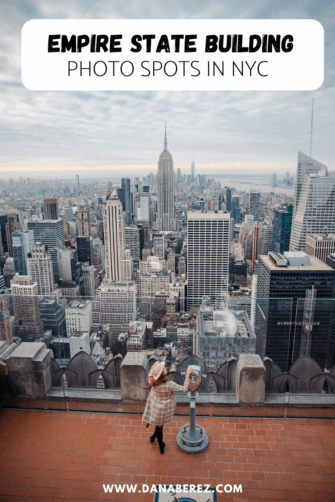 Photo Spots of the Empire State Building in NYC | Dana Berez NYC Photography Ideas NYC Top of the Rock