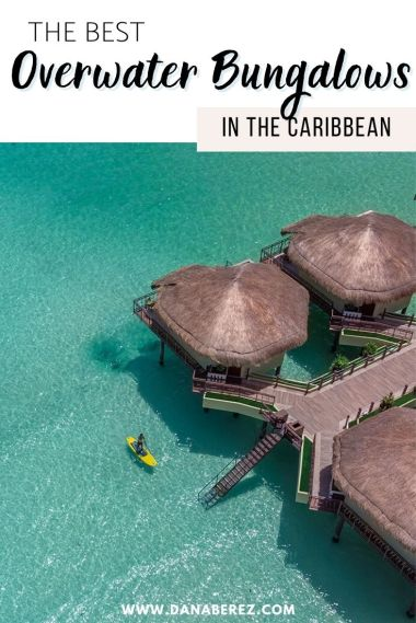 Best Over Water Bungalows in the Caribbean