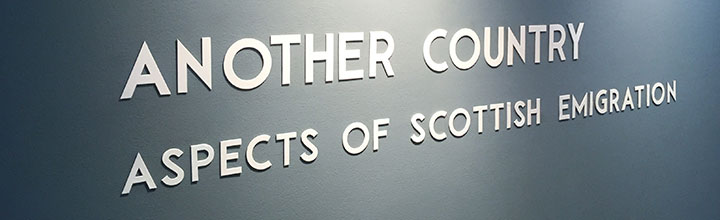 Another Country- Aspects of Scottish Migration