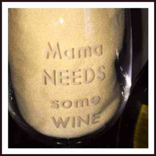 Things Remebered knows Mama Needs Some Wine, dana vento, wine glasses, wine drinking, gifting, mother's day, mothers day 2015, gifts for mom, presents, summer glasses, white wine, drinking white wine, engraved, etched, dana vento, home decor, home fashion, things remembered