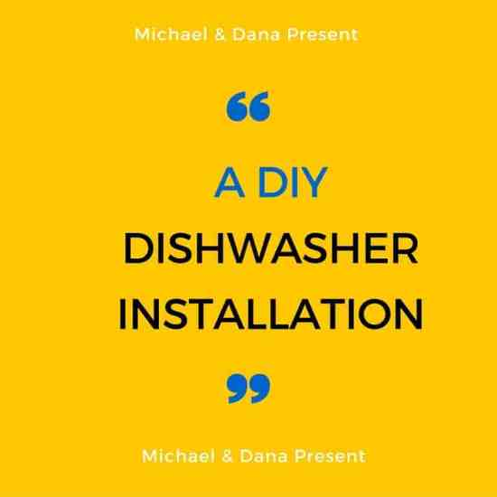Installation, removal, dishwasher, diy, dishwasher removal, dishwasher installation, diy, tools, timing, video, vlog, dana, michael, around the house, diy dishwasher removal and installation, how to, appliance, kitchen appliance, large kitchen appliance, electric, water, reinstall, cabinets, dana vento