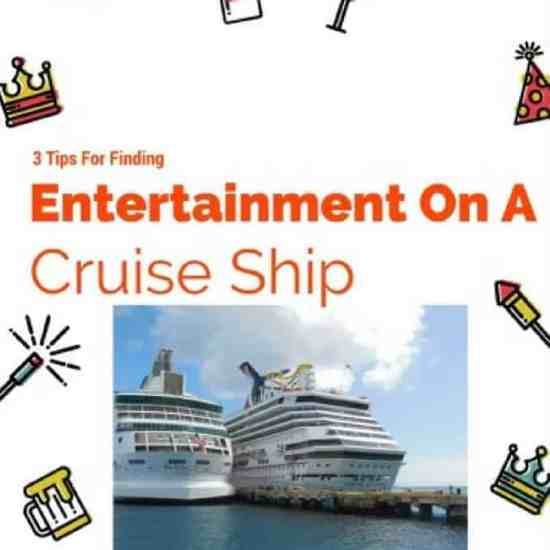 3 tips for finding entertainment on a cruise ship, cruise ship, carnival, norwegian, princess, royal Caribbean,family travel, entertainment, high seas, traveling, adventure, food, bars, clubs, laugh, smile, broadway, singing, dancing, stories, acting , travel blogger, family travel blogger, family vacations