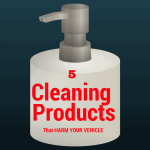 5 Cleaning Products That Harm Your Vehicle