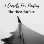7 Secrets For Finding The Best Airfare For Every Budget