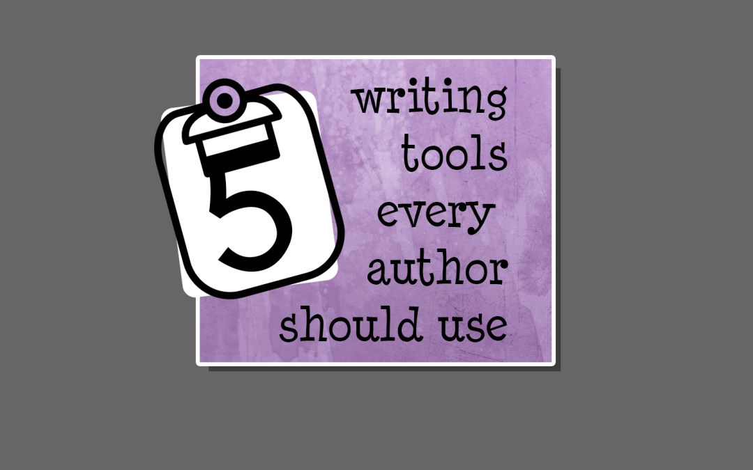5 writing tools every author should use