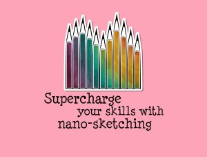 Supercharge your skills with nano-sketching
