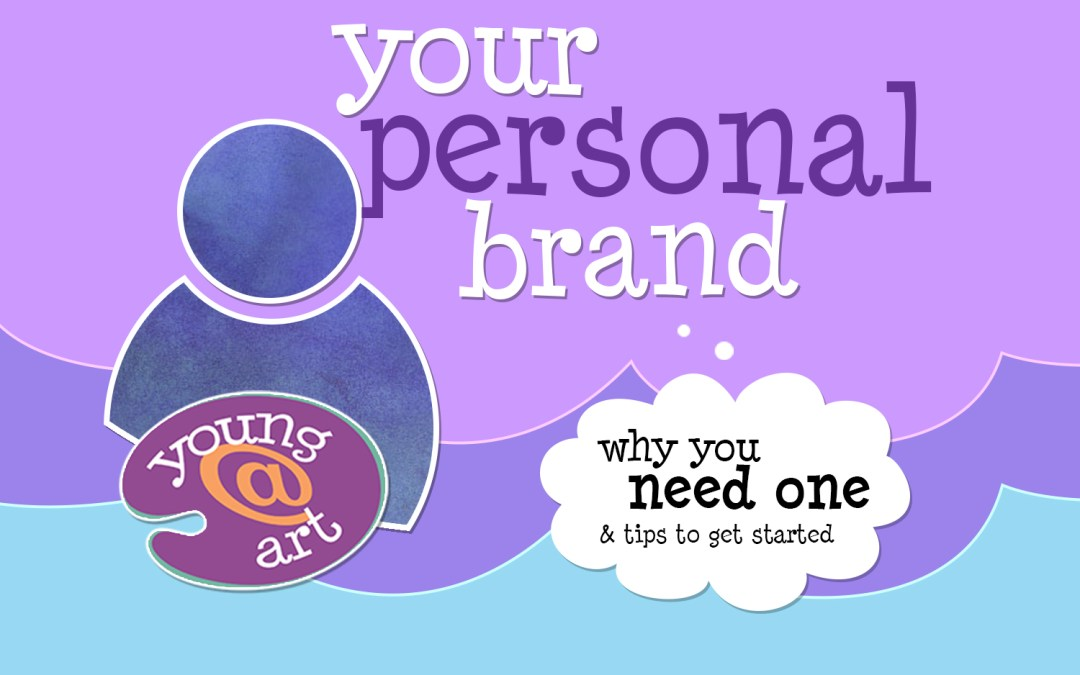 Why you need a personal brand, with tips to get started