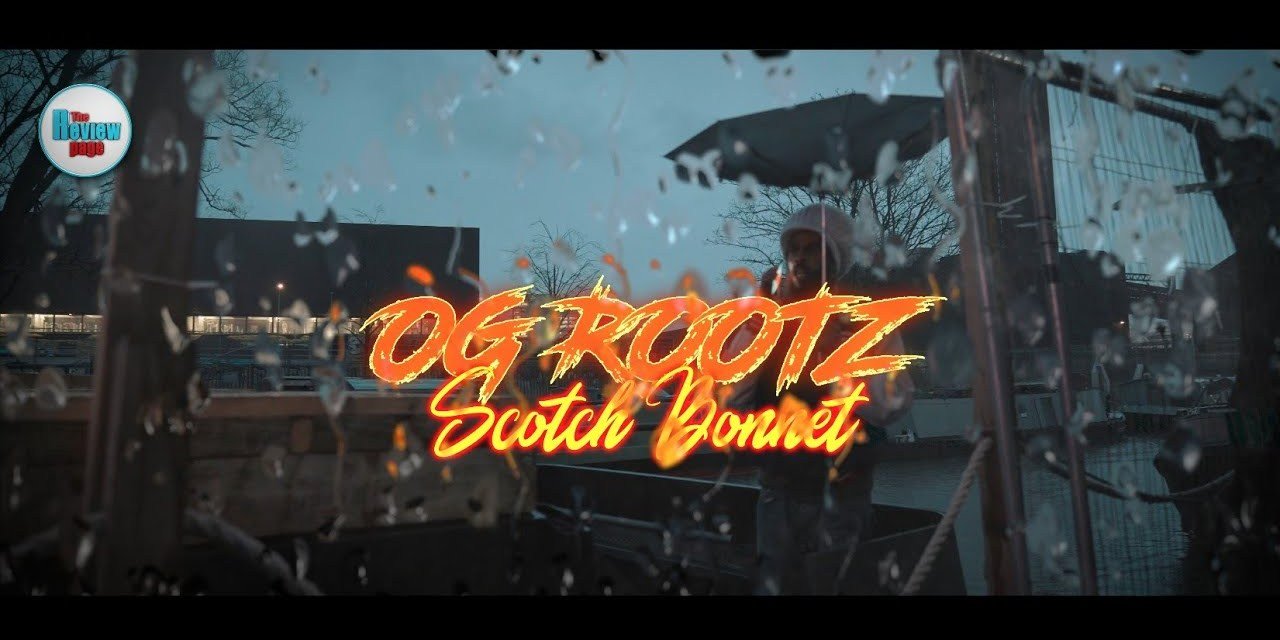 OG Rootz – Scotch Bonnet Official Video