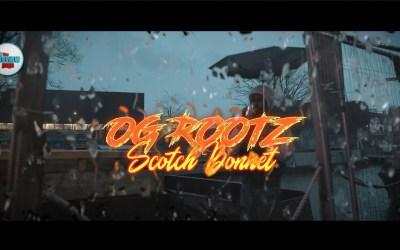 OG Rootz – Scotch Bonnet Official Video