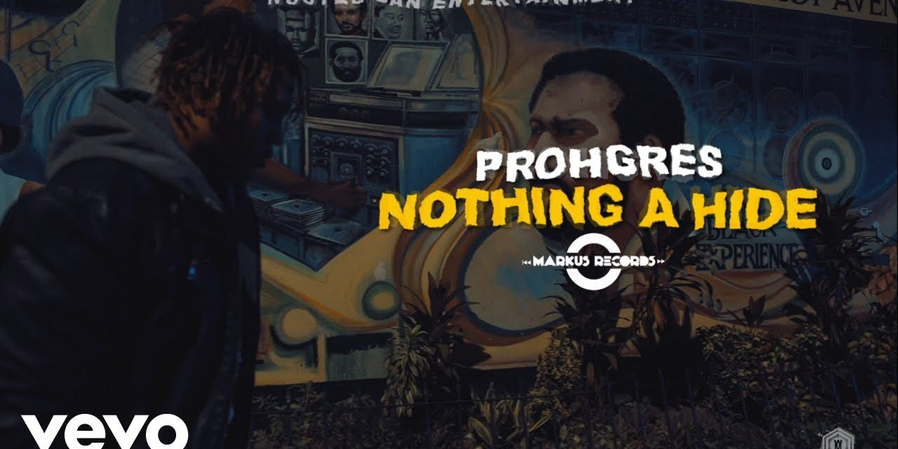 Prohgres – Nothing A Hide – Official Music Video