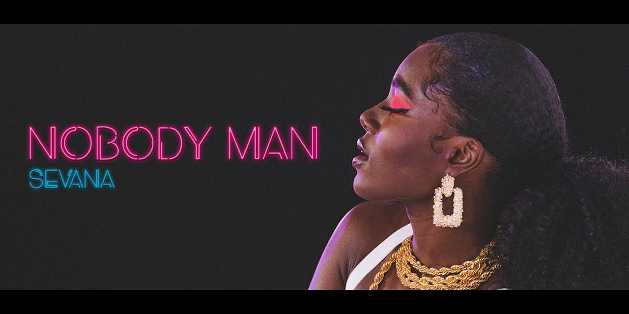 Sevana – Nobody Man – Official Music Video