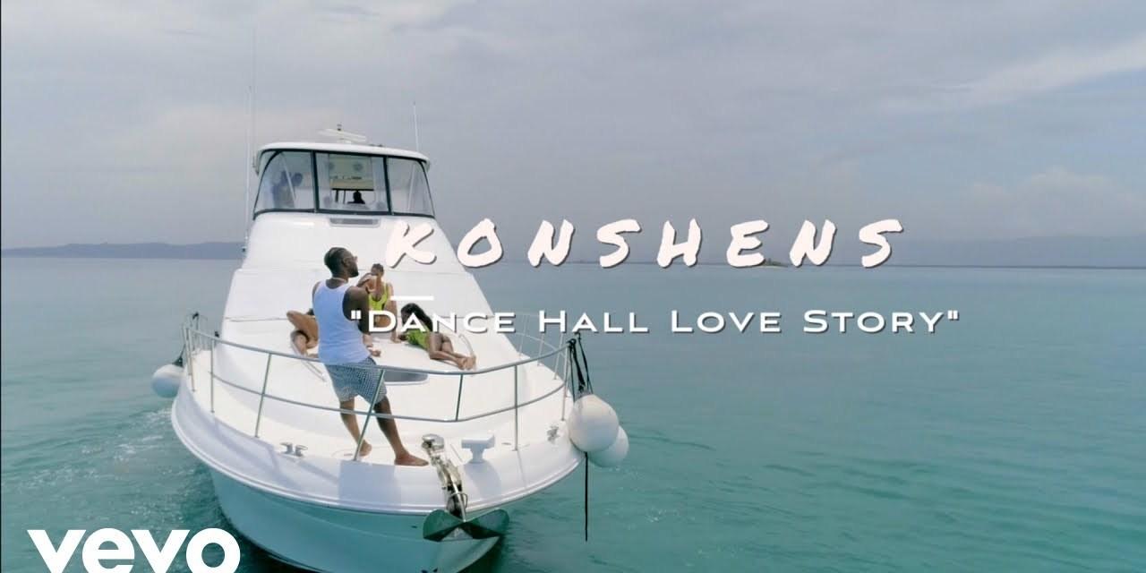 Konshens – Dancehall Love Story – Official Video