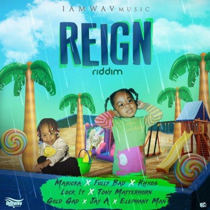 REIGN RIDDIM [FULL PROMO] - IAMWAV MUSIC - 2019