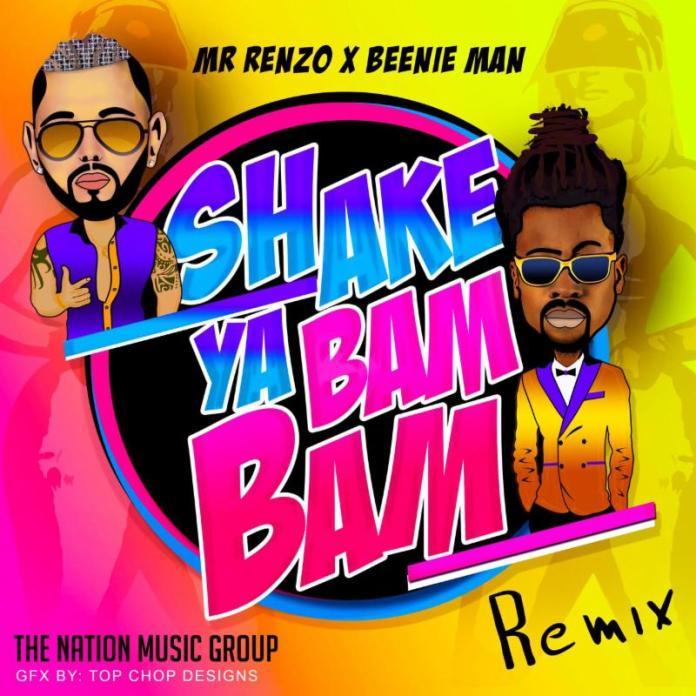MR RENZO FT. BEENIE MAN – SHAKE YA BAM BAM [REMIX] – DA NATION MUSIC GROUP – 2019