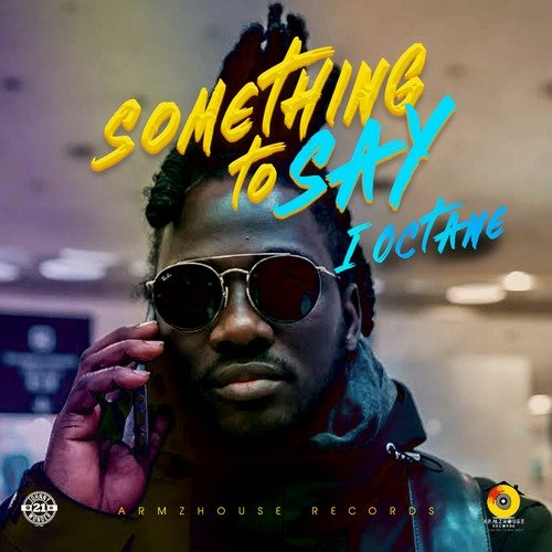 I OCTANE – SOMETHING TO SAY [RAW+CLEAN+ACOUSTIC] – ARMZHOUSE RECORDS – 2019