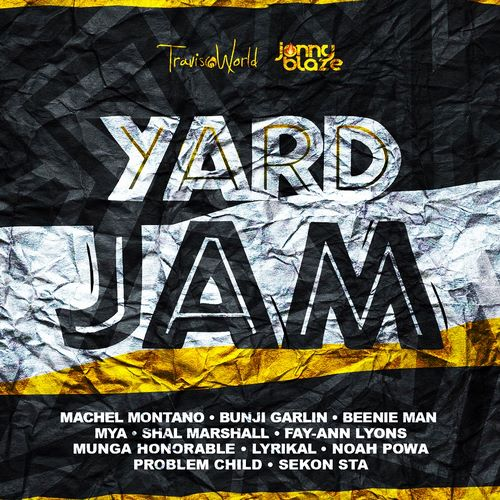 YARD JAM RIDDIM [FULL PROMO] - TRAVIS WORLD _ JONNY BLAZE - 2019