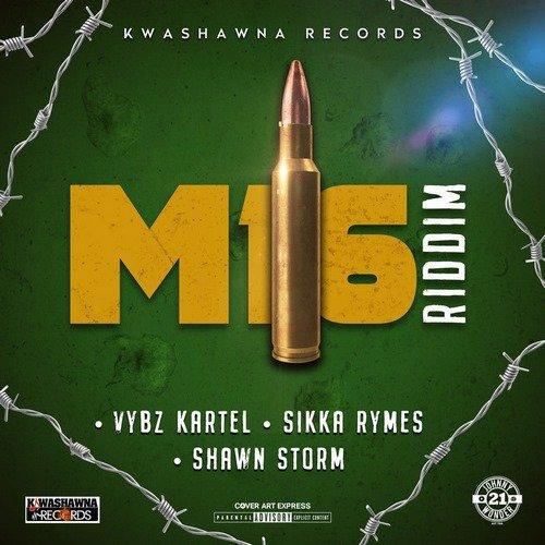 M16 RIDDIM [FULL PROMO] - KWASHAWNA RECORDS - 2019